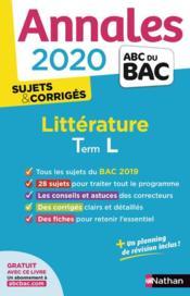 Annales ABC du bac ; sujets & corrigés T.10 ; littérature ; terminale L (édition 2020) - Couverture - Format classique