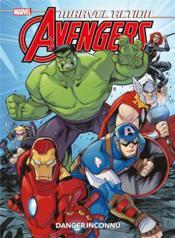 Marvel action - Avengers T.1 ; danger inconnu - Couverture - Format classique