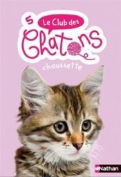Le club des chatons T.5 ; Chaussette - Couverture - Format classique