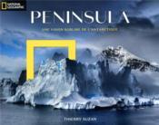 Peninsula ; une vision sublime de l'Antartique - Couverture - Format classique