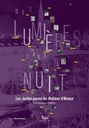 Des lumières dans la nuit : les Justes parmi les Nations d'Alsace - Couverture - Format classique