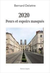 2020 : peurs et espoirs masqués - Couverture - Format classique