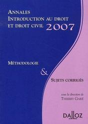 Annales introduction au droit et droit civil 2007 ; méthodologie & sujets corrigés - Intérieur - Format classique
