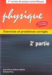 Physique Exercices Et Problemes Corriges 2e Partie Nouveau Programme 1re Annee Prepas Scientifiques - Intérieur - Format classique