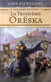 Le royaume de tobin t.5 ; la troisième orëska - Intérieur - Format classique