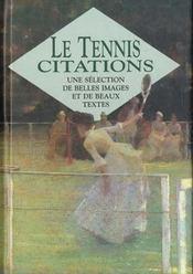 Le tennis en citations ; une selection de belles images et de beaux textes - Intérieur - Format classique