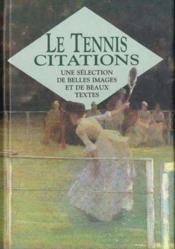 Le tennis en citations ; une selection de belles images et de beaux textes - Couverture - Format classique