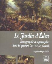 Jardin D Eden. Iconographie Et Topographie Dans La Gravure Xv-Xviiie Siecles - Intérieur - Format classique