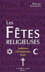Les fêtes religieuses ; christianisme, islam, judaïsme - Intérieur - Format classique