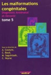 Les malformations congénitales ; diagnostic anténatal et devenir T.5 - Couverture - Format classique
