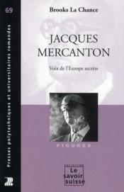 Jacques Mercanton ; voix de l'Europe secrète - Couverture - Format classique