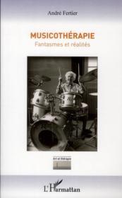 Musicothérapie ; fantasmes et réalités - Couverture - Format classique