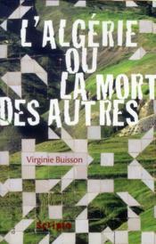 L'Algérie ou la mort des autres - Couverture - Format classique