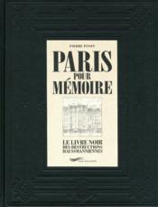 Paris pour mémoire ; le livre noir des destructions haussmanniennes - Couverture - Format classique