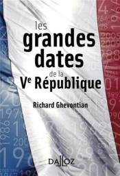 Les grandes dates de la Ve République - Couverture - Format classique