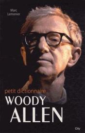 Le petit dictionnaire de Woody Allen - Couverture - Format classique