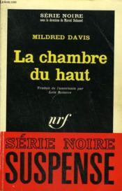 La Chambre Du Haut. Collection : Serie Noire N° 931 - Couverture - Format classique
