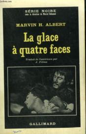 La Glace A Quatre Faces. Collection : Serie Noire N° 1060 - Couverture - Format classique