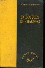 Un Bouquet De Chardons. ( The Long Run ). Collection : Serie Noire Sans Jaquette N° 367 - Couverture - Format classique