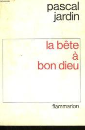 La Bete A Bon Dieu. - Couverture - Format classique