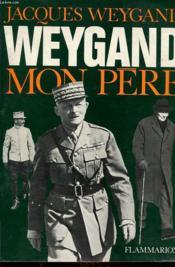 Weygand Mon Pere - Couverture - Format classique