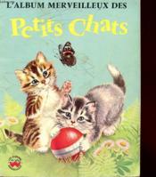 L'Album Merveilleux Des Petits Chats - Couverture - Format classique