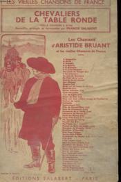 Chevaliers De La Table Ronde - Les Chansons D'Aristide Bruant Et Les Vieilles Chansons De France - Couverture - Format classique