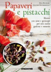 Pavots et pistaches ; graines germées et jeunes pousses pour une cuisine savoureuse et naturelle - Couverture - Format classique