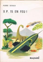 XP.15 en feu ! Voyages dans le système solaire. - Couverture - Format classique