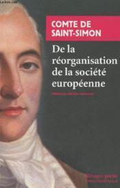 De la réorganisation de la société européenne ; de la nécessité et des moyens de rassembler les peuples de l'Europe en un seul corps politique - Couverture - Format classique