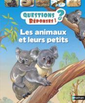QUESTIONS REPONSES 7+ ; les animaux et leurs petits - Couverture - Format classique