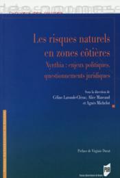 Les risques naturels en zones cotières ; Xynthia : enjeux politiques, questionnements juridiques - Couverture - Format classique