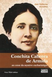 Conchita Cabrera de Armida ; au cœur du mystère eucharistique - Couverture - Format classique