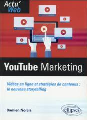 Youtube marketing. videos en ligne et strategies de contenus : le nouveau storytelling - Couverture - Format classique