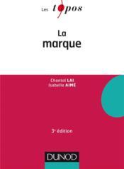 La marque (3e édition) - Couverture - Format classique