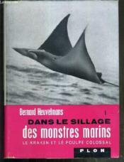Dans Le Sillage Des Monstres Marins - Tome I. Le Kraken Et Le Poulpe Colossal - Couverture - Format classique