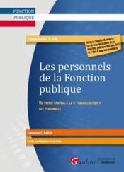Les personnels de la fonction publique ; du statut général à la travaillisation des personnels - Couverture - Format classique