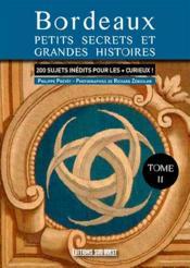 Bordeaux, nouveaux petits secrets et grandes histoires - Couverture - Format classique