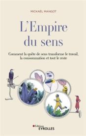 L'empire du sens ; comment la quête de sens transforme le travail, la consommation et tout le reste - Couverture - Format classique