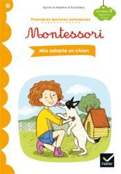 Premières lectures autonomes Montessori T.22 ; Mia adopte un chien - Couverture - Format classique