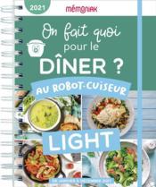 Mémoniak ; on fait quoi pour le diner au robot-cuiseur light ? (édition 2021) - Couverture - Format classique