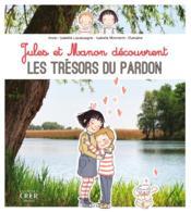 Jules et manon decouvrent les tresors du pardon - ed.crer-bayard - Couverture - Format classique
