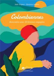 Colombiennes ; rencontre avec 20 femmes engagées - Couverture - Format classique