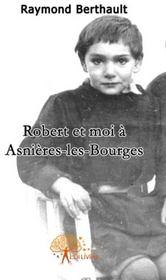 Robert et moi à Asnières-les-Bourges - Couverture - Format classique