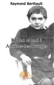 Robert et moi à Asnières-les-Bourges - Intérieur - Format classique