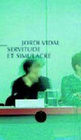 Servitude et simulacre - Intérieur - Format classique