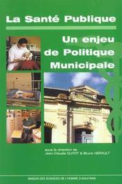 Sante Publique : Enjeu Politique Municipale. - Intérieur - Format classique