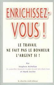 Enrichissez-Vous !. Le Travail Ne Fait Pas Le Bonheur, L'Argent Si - Intérieur - Format classique