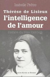Thérèse de Lisieux ou l'intelligence de l'amour - Couverture - Format classique