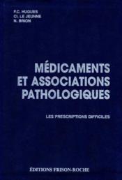 Medicaments et associations pathologiques - les prescriptions difficiles - Couverture - Format classique
